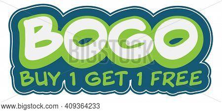 Bogo Buy One Get One Free Sticker Or Label Vector Illustration