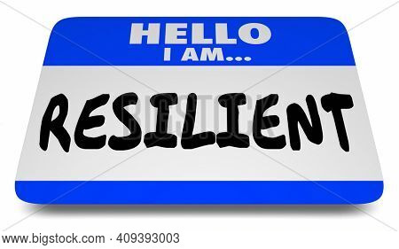 Hello I Am Resilient Tough Adaptable Strong Name Tag Sticker 3d Illustration