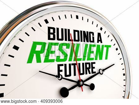 Building a Resilient Future Clock Time to Plan Strong Tough Outlook 3d Illustration