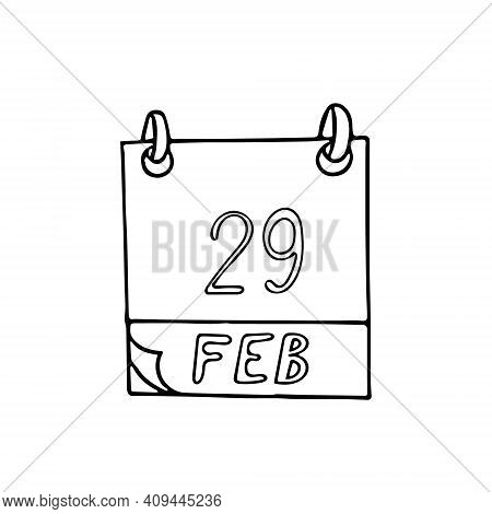 Calendar Hand Drawn In Doodle Style. February 29. Day, Date. Icon, Sticker Element For Design. Plann