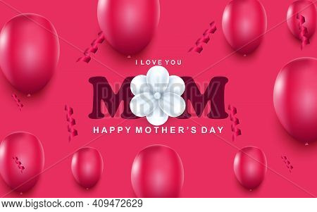 Happy Mothers Day Greeting Card. Pink Air Balloons, Confetti And White Flower In Center. Holiday Con