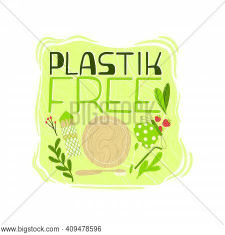 Plastic Free Lettering Card. Plastic Free Quote Slogan. Zero Waste Lifestyle Motivation Slogan. Envi