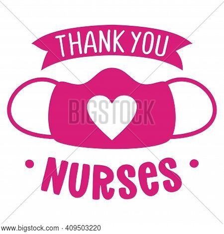 Thank You Nurses, Face Mask With Heart Shape - Stop Coronavirus, Doctor T-shirt. Nursing, Doctor, Pr