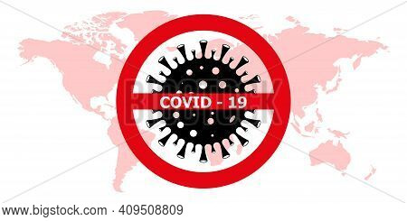 Covid 19 On The World Map. Dangerous Virus Dash Illustration. Pictograph Of Logo Concept Isolated On
