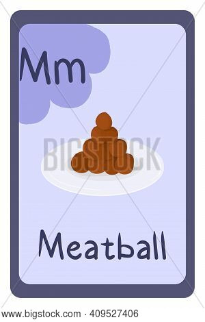 Colorful Abc Education Flash Card, Letter M - Meatball. Alphabet Vector Illustration With Food, Frui
