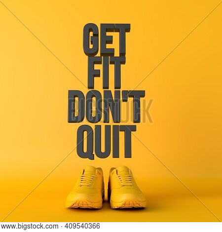 Get Fit Dont Quit Motivational Workout Fitness Phrase, 3d Rendering