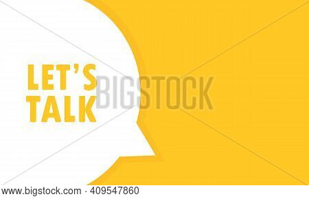 Lets Talk Speech Bubble Banner. Can Be Used For Business, Marketing And Advertising. Vector Eps 10.