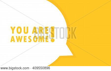 You Are Awesome Speech Bubble Banner. Can Be Used For Business, Marketing And Advertising. Vector Ep