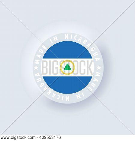 Made In Nicaragua. Nicaragua Made. Nicaragua Round Quality Emblem, Label, Sign, Button, Badge In 3d