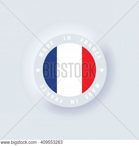 Made In France. France Made. French Quality Emblem, Label, Sign, Button. France Flag. Francian Symbo