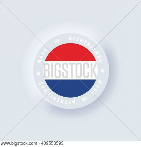 Made In Netherlands. Netherlands Made. Netherlands Emblem, Label, Sign, Button, Badge In 3d Style. F