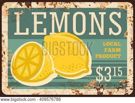 Lemons Local Farm Rusty Metal Plate. Full And Sliced In Half Ripe Lemon Hand Drawn Vector. Citrus Fr