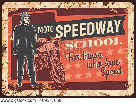 Moto Speedway Racer Rusty Metal Plate, Vector Vintage Rust Tin Sign For Motorcycle Races School. Mot