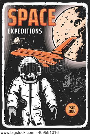 Space Expedition Retro Vector Poster With Astronaut In Outer Cosmos, Shuttle And Planets. Universe E