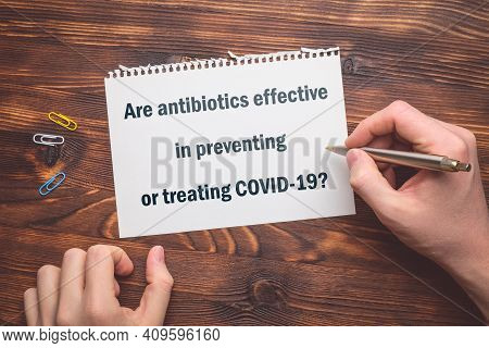 The Question About Coronavirus - Are Antibiotics Effective In Preventing Or Treating Covid-19.