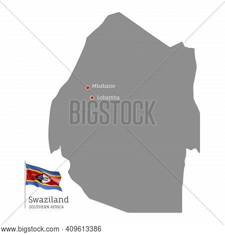 Silhouette Of Swaziland Country Map. Gray Editable Map With Waving National Flag And Lobamba And Mba