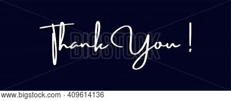 Thank You Lettering White Text Handwriting Calligraphy Isolated On Black Background. Greeting Card V
