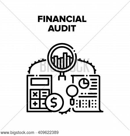 Financial Audit Vector Icon Concept. Financial Audit And Auditing Tax Process, Calculating Income An