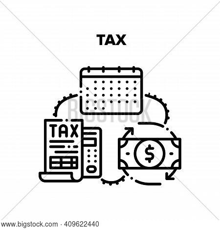 Tax Payment Vector Icon Concept. Tax Calculating And Date Of Pay Fee, Working And Accounting Financi