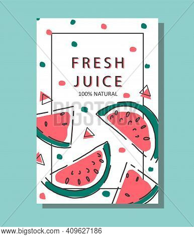 Poster With Watermelon Slices, Fresh Watermelon Juice. Manual Vector Background.