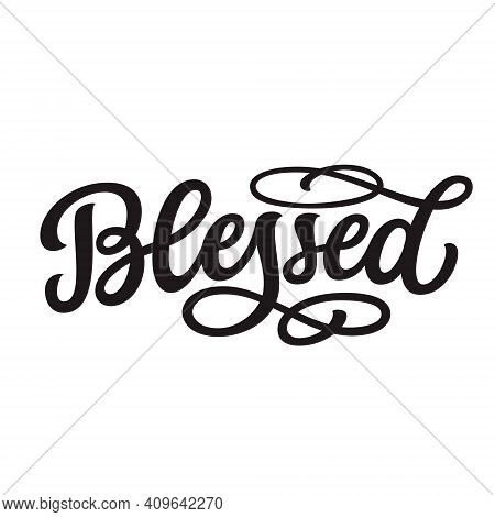Blessed. Hand Lettering Word Isolated On White Background. Vector Typography For Easter Decorations,