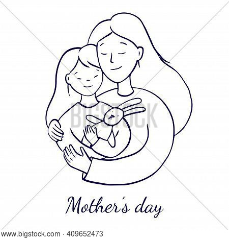 Sketch Illustration For Mothers Day. Mom Hugs Her Daughter, Daughter Holding A Hare Toy. Parent-chil