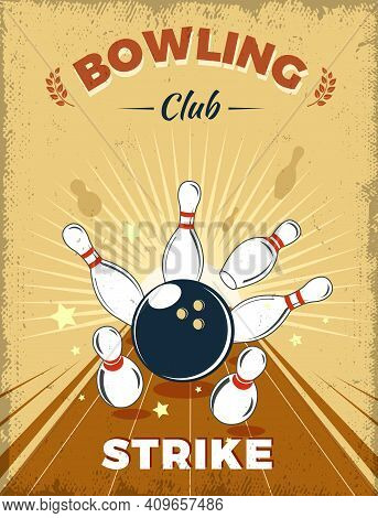 Bowling Club Retro Style Design With Strike At Alley Ball Skittles On Yellow Worn Background Vector