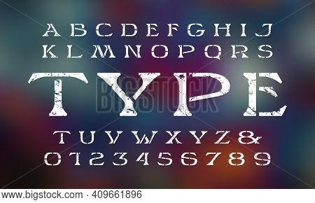 Stencil-plate Wide Serif Font In Retro Style. Letters And Numbers With Rough Texture For Logo And La