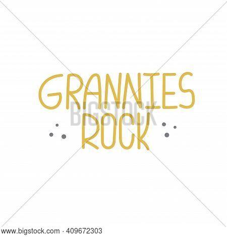 Grannies Rock - Fun Active Aging Flat Lettering.