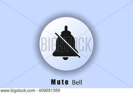 The Alarm Is Off. Bell Mute Icon, Bell Icon. Bell Icon For Incoming Message. Bell For Alarm And Noti