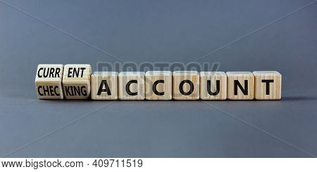 Current Or Checking Account Symbol. Turned Wooden Cubes And Changed Words 'checking Account' To 'cur