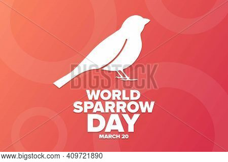 World Sparrow Day. March 20. Holiday Concept. Template For Background, Banner, Card, Poster With Tex