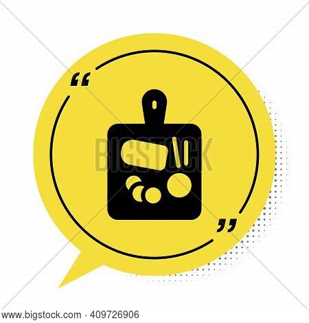 Black Cutting Board Icon Isolated On White Background. Chopping Board Symbol. Yellow Speech Bubble S