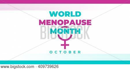 World Menopause Month. Vector Banner, Card For Social Networks And Media. Poster About The Health Of