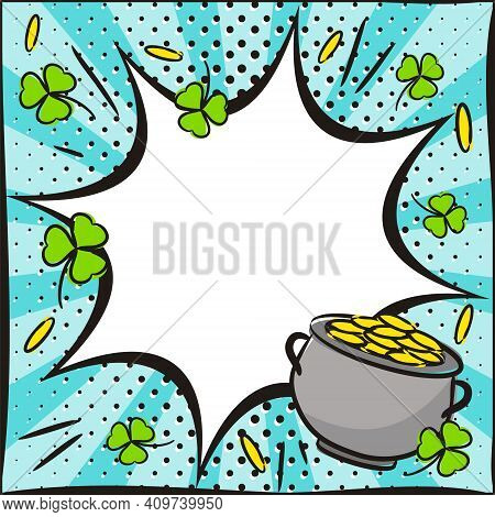 Popart Banner With Clover And Pot Of Gold For St Patrick's Day. White Explosion Frame On Bright Blue