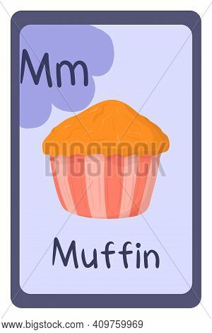 Colorful Abc Education Flash Card, Letter M - Muffin. Alphabet Vector Illustration With Food, Fruits