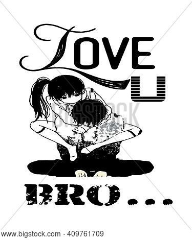 Love You Bro Anime Graphic With A Brother And Sister Siblings Affection.  Black And White Illustrati