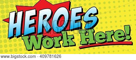 Heroes Work Here Banner | 2' X 5' Banner Template For Hospitals, First Responders And Essential Busi