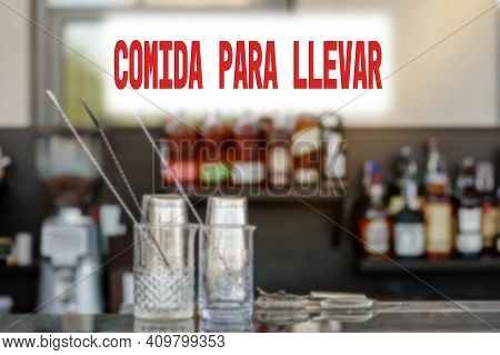 Spanish Text Food To Take Out Or Takeaway. Restaurants Working Only For Take Away Because Of Coronav