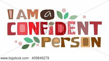 I Am A Confident Person. Colourful Letters Motivational Inspiring Words. Builds Self Esteem, Affirma