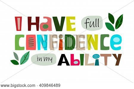 I Have Full Confidence In My Ability, I Am Confident, Colourful Letters Motivational Inspiring Words