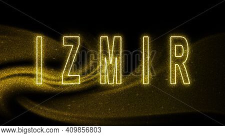 Izmir Gold Glitter Lettering, Izmir Tourism And Travel, Creative Typography Text Banner, On Black Ba