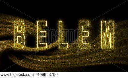 Belem Gold Glitter Lettering, Belem Tourism And Travel, Creative Typography Text Banner, On Black Ba