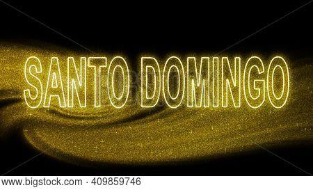 Santo Domingo Gold Glitter Lettering, Santo Domingo Tourism And Travel, Creative Typography Text Ban