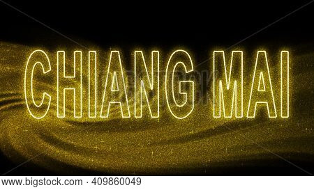 Chiang Mai Gold Glitter Lettering, Chiang Mai Tourism And Travel, Creative Typography Text Banner, O