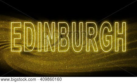 Edinburgh Gold Glitter Lettering, Edinburgh Tourism And Travel, Creative Typography Text Banner, On