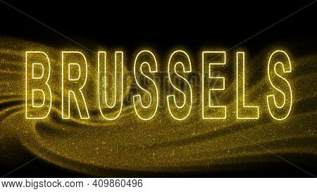 Brussels Gold Glitter Lettering, Brussels Tourism And Travel, Creative Typography Text Banner, On Bl