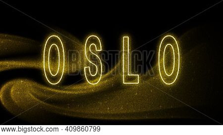 Oslo Gold Glitter Lettering, Oslo Tourism And Travel, Creative Typography Text Banner, On Black Back