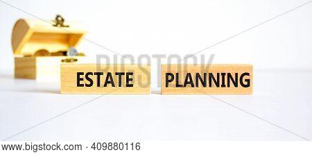 Estate Planning Symbol. Concept Words 'estate Planning' On Wooden Blocks On A Beautiful White Backgr