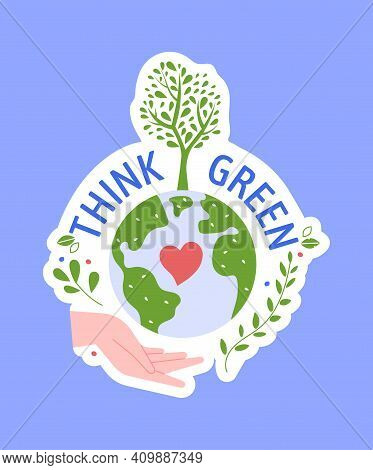 Save Planet, Think Green Badge Sticker Isolated. Vector Ecology Planet, Save Environment Ecological,